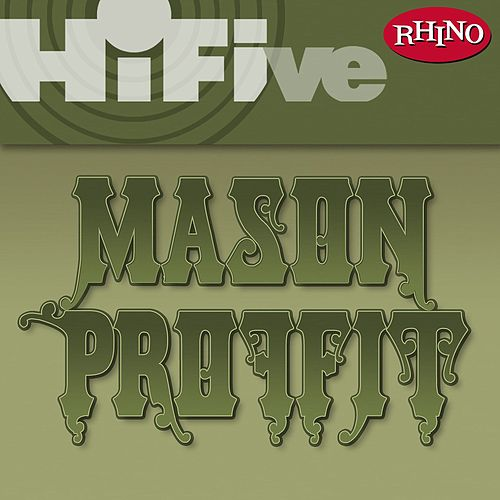 Play & Download Rhino Hi-Five: Mason Proffit by Mason Proffit | Napster