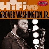 Rhino Hi-Five: Grover Washington Jr. von Grover Washington, Jr.