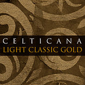 Play & Download Light Classical Gold by Celticana | Napster