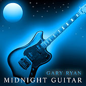 Play & Download Midnight Guitar by Gary Ryan | Napster