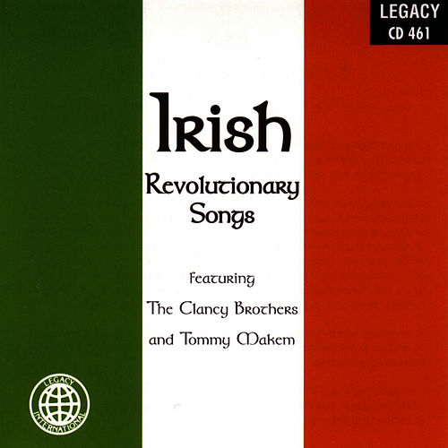 Irish Revolutionary Songs by The Clancy Brothers