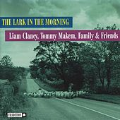 Play & Download The Lark In The Morning by Liam Clancy | Napster