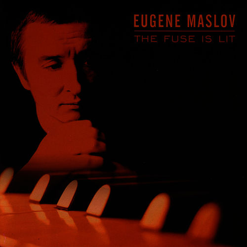 The Fuse Is Lit by Eugene Maslov