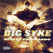 Street Commando by Big Syke