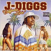 Play & Download California Livin Part 2 by J-Diggs | Napster