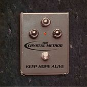 Keep Hope Alive EP by The Crystal Method