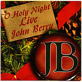 O Holy Night Live by John Berry