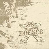 Fresco by Tigerskin