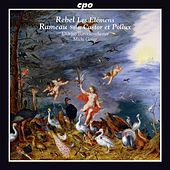 Play & Download Rebel: Les élémens - Rameau: Castor et Pollux Suite by Orfeo Baroque Orchestra | Napster