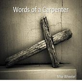 Words of a Carpenter by Mike Wheeler