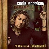 Phone Call (Boom Boom) by Craig Morrison