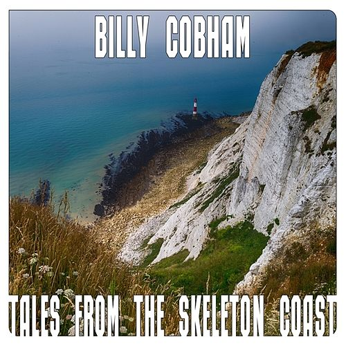 Play & Download Tales From The Skeleton Coast by Billy Cobham | Napster