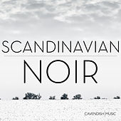 Scandinavian Noir - Soundtrack Music for Nordic Crime Drama and Fiction by Various Artists