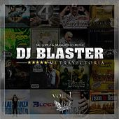 Play & Download DJ Blaster: Mi Trayectoria, Vol. 1 by Various Artists | Napster