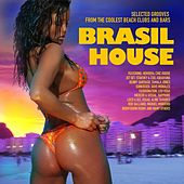 Play & Download Brasil House (Selected Grooves from the Coolest Beach Clubs and Bars) by Various Artists | Napster