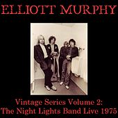 Play & Download Vintage Series, Vol. 2: The Night Lights Band (Live 1975) by Elliott Murphy | Napster
