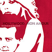 Hollywood, Mon Amour by Hollywood, Mon Amour