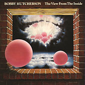The View From The Inside by Bobby Hutcherson