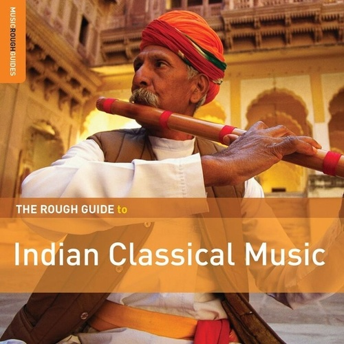 Play & Download Rough Guide To Indian Classical Music by Various Artists | Napster