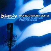 Play & Download Eurovision 2012 Greek Songs Nominees by Various Artists | Napster