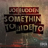 Play & Download Something To Ride To by Joe Budden | Napster