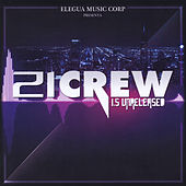 Play & Download 21 Crew (1.5 Unreleased) by Various Artists | Napster