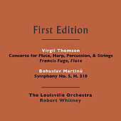 Play & Download Bohuslav Martinů: Symphony No. 5, H. 310 - Virgil Thomson: Concerto for Flute, Strings, Harp, & Percussion by Various Artists | Napster