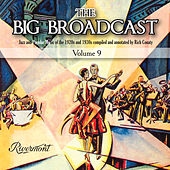 Play & Download The Big Broadcast, Vol. 9 by Various Artists | Napster