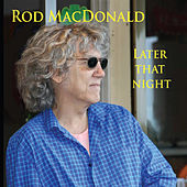 Play & Download Later That Night by Rod MacDonald | Napster