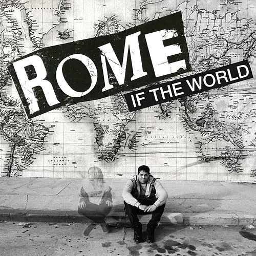 If The World by Rome Ramirez