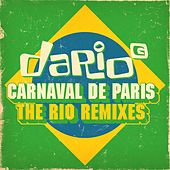 Carnaval De Paris - The Rio Remixes (The Rio Remixes) by Dario G