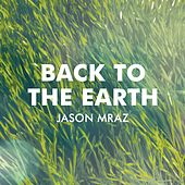 Back To The Earth by Jason Mraz