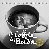 A Coffee In Berlin [Original Motion Picture Soundtrack] by Various Artists