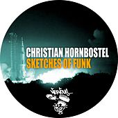 Play & Download Sketches Of Funk by Christian Hornbostel | Napster