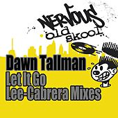 Let It Go - Lee-Cabrera Mixes by Dawn Tallman