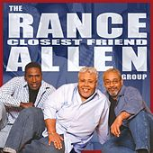 Play & Download Closest Friend by Rance Allen Group | Napster