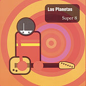 Play & Download Super 8 by Los Planetas | Napster