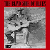 Play & Download The Blind Side of Blues (Doxy Collection) by Various Artists | Napster