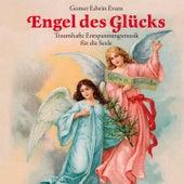 Play & Download Engel des Glücks: Musik für die Seele by Gomer Edwin Evans | Napster