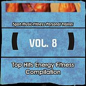 Play & Download Top Hits Energy Fitness Compilation, Vol. 8 (Sport, Music Fitness, Personal Trainer) by Various Artists | Napster