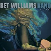 Bet Williams Band Live by Bet Williams