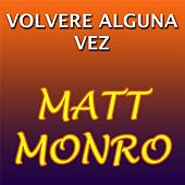 Play & Download Volvere Alguna Vez by Matt Monro | Napster