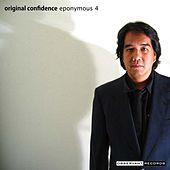 Original Confidence: An Overview of Eponymous 4 by Eponymous 4