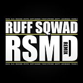 Play & Download R.S.M.D Remix by Ruff Sqwad | Napster