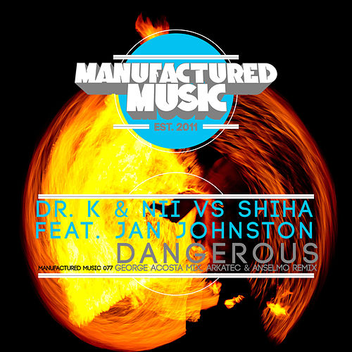 Play & Download Dangerous (Remixes) by Dr. K | Napster