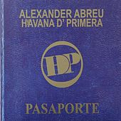 Play & Download Pasaporte by Alexander Abreu | Napster