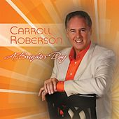 A Brighter Day von Carroll Roberson
