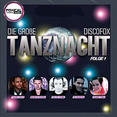 Play & Download Die große Discofox Tanznacht, Folge 1 by Various Artists | Napster