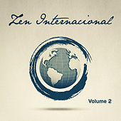Play & Download Zen Internacional, Vol. 2 (25 Melodías Relajantes de Todo el Mundo para Ayudarte a Desconectar) by Various Artists | Napster