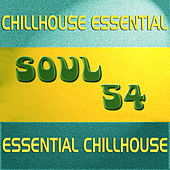 Soul 54 Essential Chillhouse by Various Artists